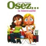 Osez... la bisexualité - Pierre Des Esseintes