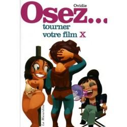 Osez... tourner votre film X - Ovidie