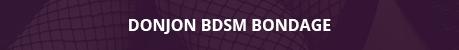DONJON BDSM BONDAGE